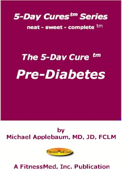 The 5 Day Cure (tm): Pre-Diabetes