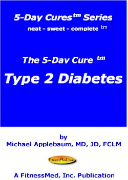 The 5 Day Cure (tm): Type 2 Diabetes